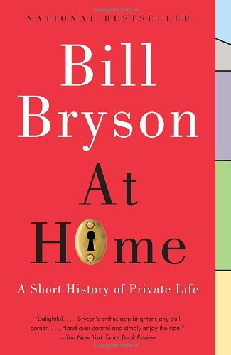 At Home: A Short History of Private Life: Bill Bryson: 9780767919395: Amazon.com: Books