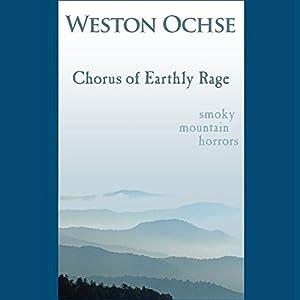 Chorus of Earthly Rage Audiobook