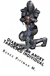 Diary of an Angry Targeted Individual (Mind Control Technology book series 4)