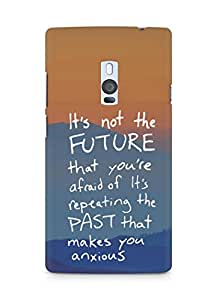 AMEZ its not the future that you are afraid of past Back Cover For OnePlus Two