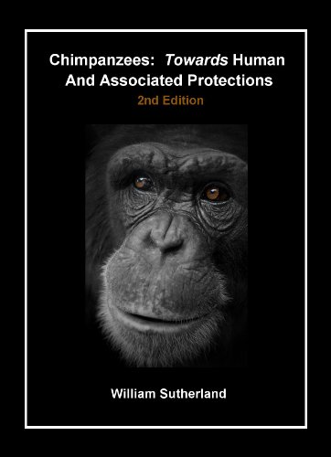 Chimpanzees:  Towards Human and Associated Protections, 2nd Edition PDF