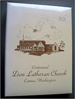 Centennial Zion Lutheran Church Cookbook, Camas, Washington: 1996