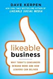 img - for Likeable Business: Why Today's Consumers Demand More and How Leaders Can Deliver by Dave Kerpen (Oct 9 2012) book / textbook / text book