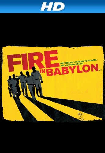 Fire In Babylon [Hd]