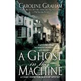A Ghost in the Machine (A Chief Inspector Barnaby Mystery) (0312995156) by Graham, Caroline
