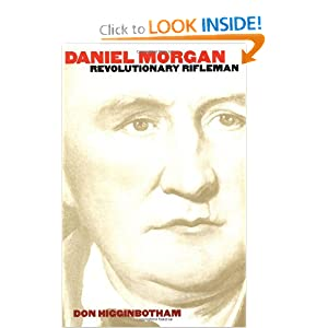 Daniel Morgan: Revolutionary Rifleman (Published for the Omohundro Institute of Early American Hist) by