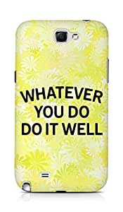 AMEZ whatever you do do it welly Back Cover For Samsung Galaxy Note 2 N7100