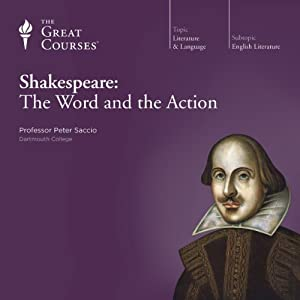 Shakespeare: The Word and the Action | [The Great Courses]