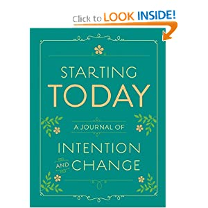 Starting Today: A Journal of Intention and Change Chronicle Books