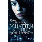 """Die dunklen M�chte: Schattenstunde: Roman (PAN)von """"Kelley Armstrong"""""""