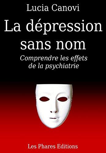 Lucia Canovi - La dépression sans nom: Comprendre les effets de la psychiatrie (Marre de la vie ? t. 11)