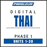 Thai Phase 1, Units 1-30: Learn to Speak and Understand Thai with Pimsleur Language Programs | Pimsleur