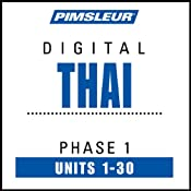 Thai Phase 1, Units 1-30: Learn to Speak and Understand Thai with Pimsleur Language Programs | [Pimsleur]