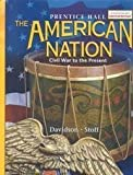 The American Nation: Civil War to the Present (0130588490) by Davidson, James West
