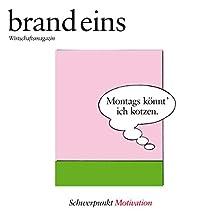brand eins audio: Motivation Audiomagazin von  brand eins Gesprochen von: Michael Bideller, Nina Schürmann, Jennifer Harder-Böttcher