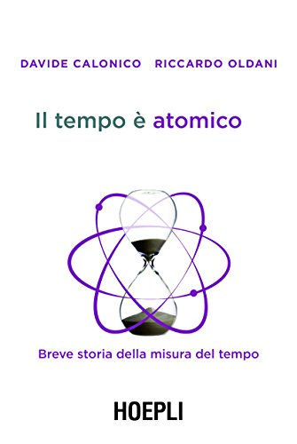 Il tempo è atomico Breve storia della misura del tempo Fisica PDF