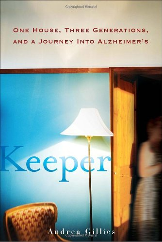 Keeper: One House, Three Generations, and a Journey Into Alzheimer