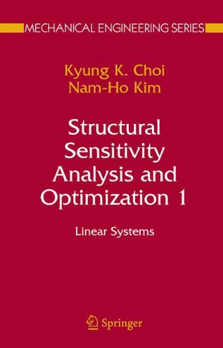 Structural Sensitivity Analysis and Optimization 1: Linear Systems (Mechanical Engineering Series)