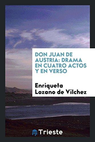 Don Juan de Austria: drama en cuatro actos y en verso  [Lozano de Vilchez, Enriqueta] (Tapa Blanda)