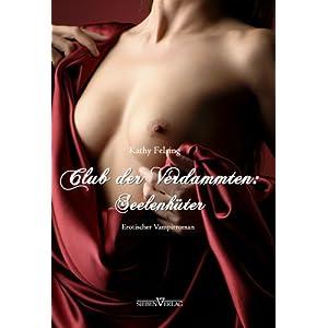 Club der Verdammten 01: Seelenhüter: Erotischer Vampirroman