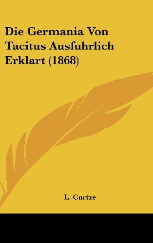 Die Germania Von Tacitus Ausfuhrlich Erklart (1868)