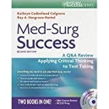 Med-Surg Success: Course Review Applying Critical Thinking to Test Taking (Daviss Q&a Series) (Paperback) by Kathryn Cadenhead Colgrove