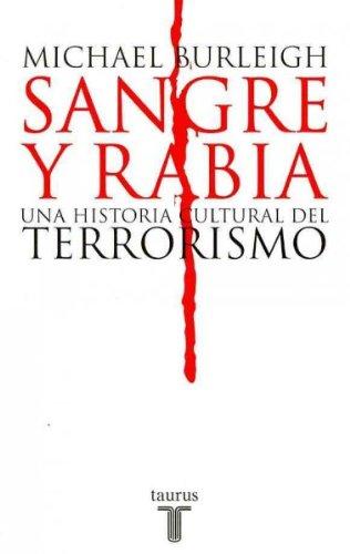 Sangre y rabia/ Blood and Rage: Una Historia Cultural Del Terrorismo/ A Cultural History of Terroism (Spanish Edition)