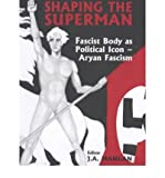 img - for Shaping the Superman: Fascist Body as Political Icon - Aryan Fascism (Sport in the Global Society) (Paperback) - Common book / textbook / text book