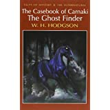 The Casebook of Carnacki The Ghost-Finder (Tales of Mystery & The Supernatural)by W.H. Hodgson