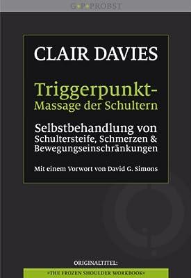 Triggerpunkt-Massage der Schultern: Selbstbehandlung von Schultersteife, Schmerzen und Bewegungseinschränkungen