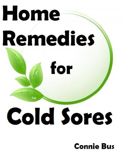 Home Remedies for Cold Sores - Natural Cold Sore Remedies that Work