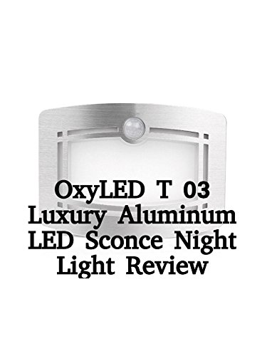 Review: OxyLED T 03 Luxury Aluminum LED Sconce Night Light Review on Amazon Prime Video UK