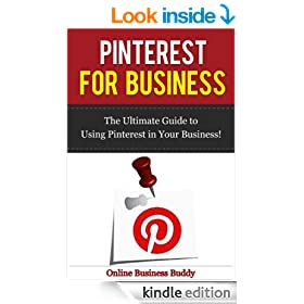 Pinterest for Business: The Ultimate Guide to using Pinterest in your Business! (Social Media Marketing, Pinterest)