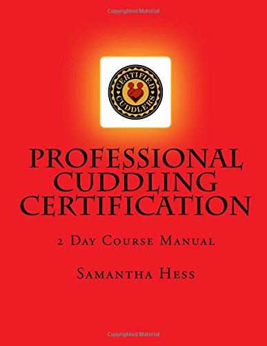 Professional Cuddler Certification: 2 Day Course Manual