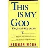This Is My God: The Jewish Way of Life (0671622587) by Herman Wouk