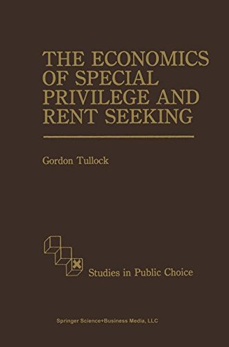 The Economics of Special Privilege and Rent Seeking (Studies in Public Choice)