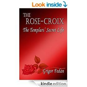 The Rose-Croix: The Templars' Secret Life