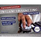 """Expresspaket Internetmarketing: Alles was Sie wissen solltenvon """"Sanjay Sauldie"""""""