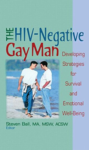 The HIV-Negative Gay Man: Developing Strategies for Survival and Emotional Well-Being