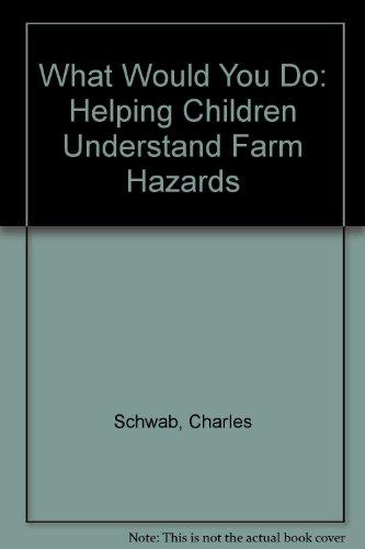 what-would-you-do-helping-children-understand-farm-hazards
