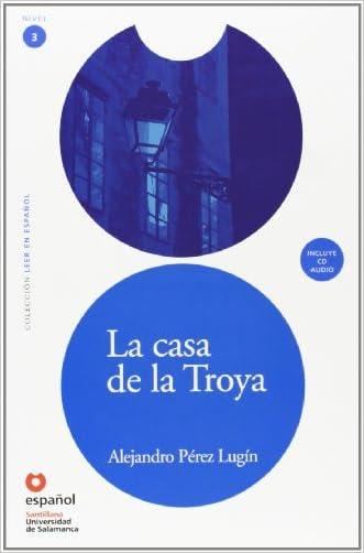 La casa de la Troya (Libro + CD)/ The House of Troya (Leer En Espanol Level 3) (Spanish Edition)