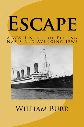 Escape: A WWII Novel of Fleeing Nazis and Avenging Jews