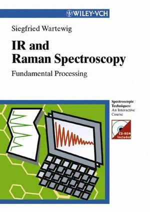 Ir And Raman Spectroscopy: Fundamental Processing (Spectroscopic Techniques: An Interactive Course)
