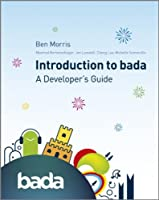 An Introduction to bada: A Developer`s Guide ebook download