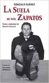 La Suela de MIS Zapatos: Pasos y Andanzas de Martin Girard (Spanish