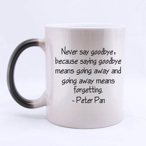 Alta qualità divertenti mai dire addio perché dire addio mezzi Going Away e Going Away significa dimenticare-Peter Pan cartone tazza da caffè o tè Tazza, tazze materiale in ceramica, 325ml