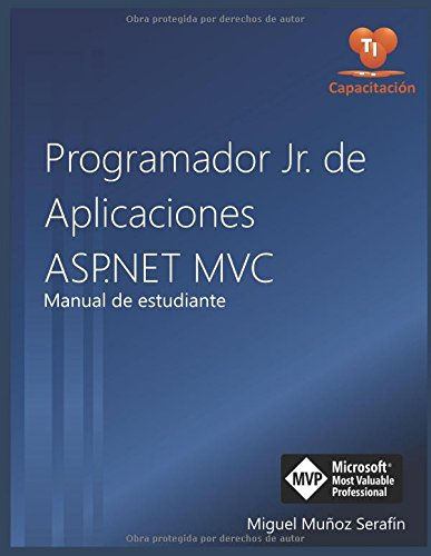 Programador Jr. de aplicaciones ASP.NET MVC: Manual de estudiante  [Muñoz Serafin, Miguel] (Tapa Blanda)
