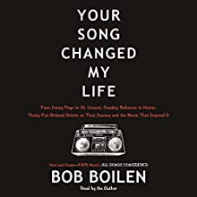 Your Song Changed My Life: From Jimmy Page to St. Vincent, Smokey Robinson to Hozier, Thirty-Five Beloved Artists on Their Journey and the Music That Inspired It Audiobook by Bob Boilen Narrated by Bob Boilen