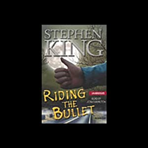 Riding the Bullet | [Stephen King]