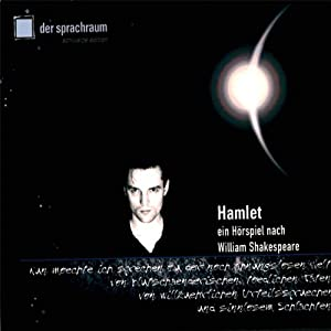 Hamlet. Ein Hörspiel nach William Shakespeare Hörspiel